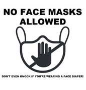 NO MASK ALLOWED