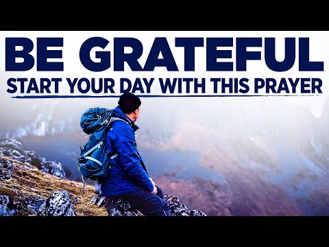 Start By Saying 'THANK YOU GOD' | A Morning Prayer of Gratitude and Thanks