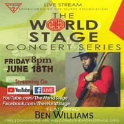 BEN WILLIAMS - TGIFri. Nite Live From: The 'new' World STAGE *updatez* [1st Fed. Juneteenth'owler daze]