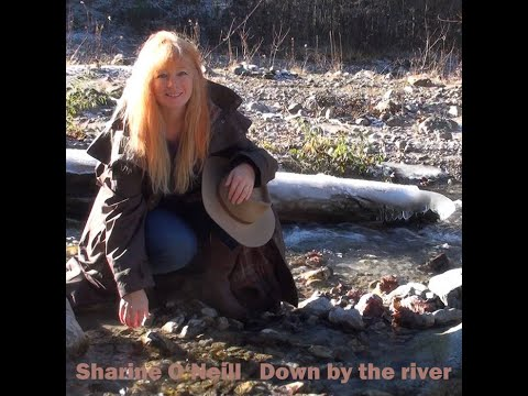 Sharine O'Neill - Down by the river