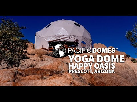Pacific Domes Yoga Dome, Happy Oasis, Prescott Arizona – VIDEO