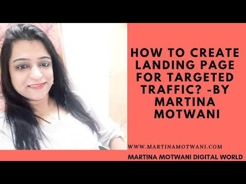 How to create landing page for targeted traffic? -Martina Motwani