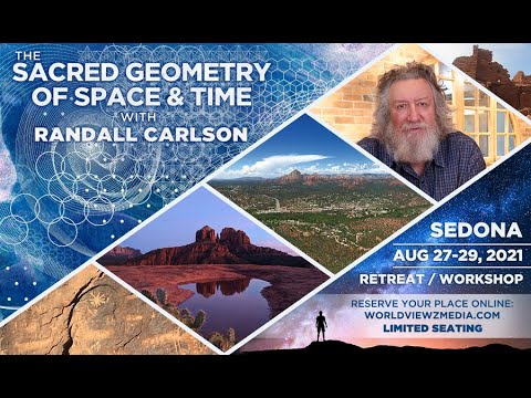 """Randall Carlson """"Sacred Geometry of Space & Time"""" Retreat Course in Sedona August 27-29, 2021"""