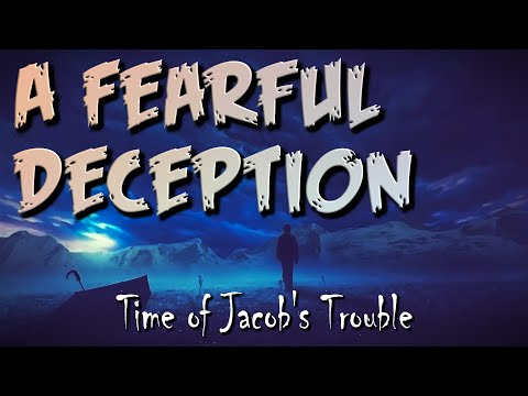 A Fearful Deception (Time of Jacob's Trouble) - Nader Mansour