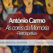 """EXPOSIÇÃO: """"As cores da Memória"""", de António Carmo"""