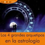 Curso de Astrología: Los 4 grandes Arquetipos en la Astrología