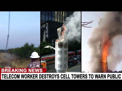 BREAKING: TELECOM WORKERS DESTROY CELL TOWERS TO WARN PUBLIC OF 5G DANGERS