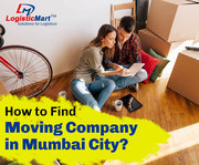 How to find best Moving and Shifting Company in Mumbai City - LogisticMart