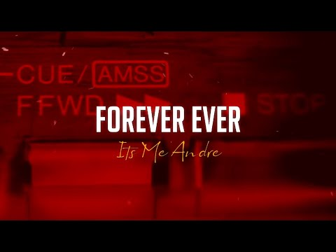 Forever Ever - Its Me Andre (Official Lyric Music Video)