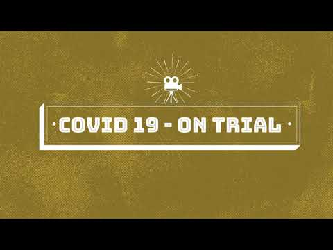 COVID 19 on Trial