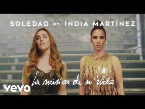 Soledad - La Música de Mi Vida (Official Video) ft. India Martinez
