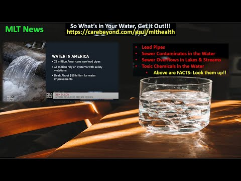 So What's in Your Water...GET IT OUT!!!.... from MLT News Aug 4th 2021