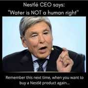 Nestle CEO says Water is NOT a human right