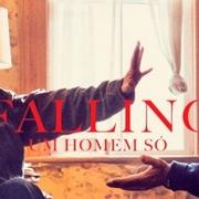 CINEMA: Falling- Um Homem Só
