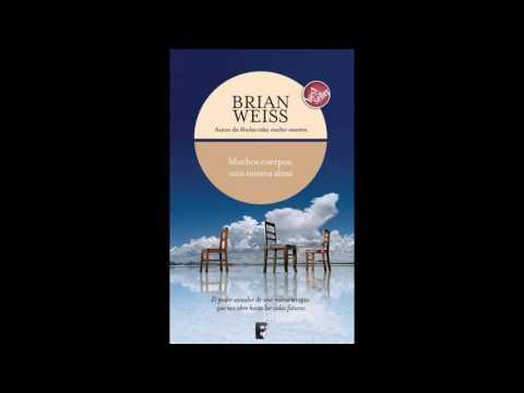 Audio Libro - Muchos Cuerpos Una Misma Alma - Brian Weiss