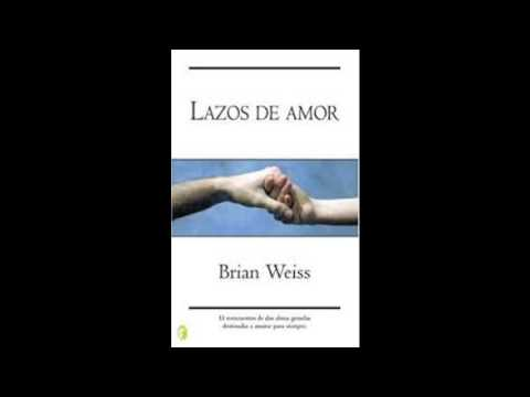 Audio Libro - Lazos de amor - Brian Weiss