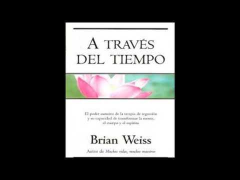 Audio Libro - A través del tiempo - Brian Weiss