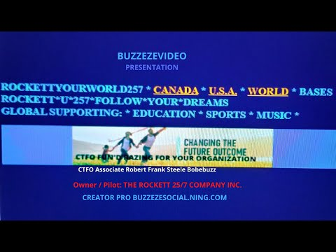 BUZZEZEVIDEO ROCKETTYOURWORLD257 CTFO NON PROFIT FUN'D'RAZING FOR YOUR ORGANIZATION
