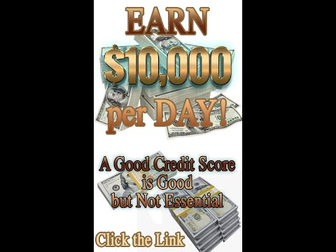 Earn $10k per day! GOOD CREDIT NOT NEEDED!