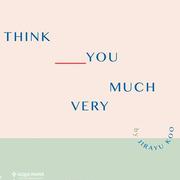 """นิทรรศการ """"Think You Very Much"""""""