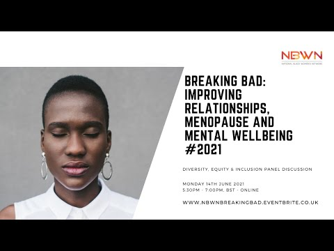 """Breaking Bad: Improving Relationships, Menopause and Mental Wellbeing #2021"""""""