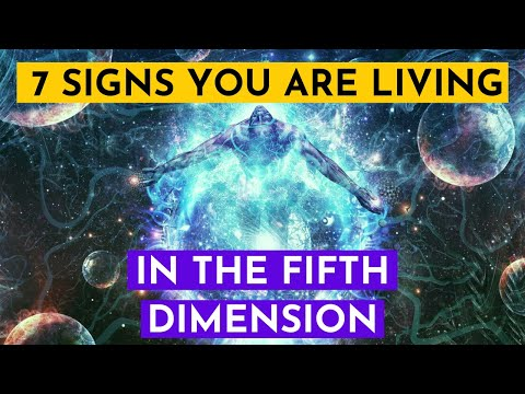 7 Signs You are Starting to Live in the Fifth Dimension