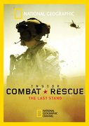 Inside Combat Rescue - The Last Stand [re Bagram Air Force Base, Afghanistan] ~ (program, 2014)
