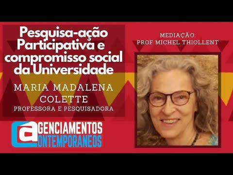 Maria Madalena Colette - Pesquisa-ação participativa e compromisso social da Universidade