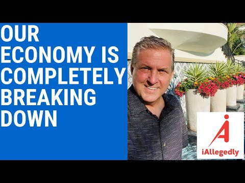 Our Economy is Completely Breaking Down