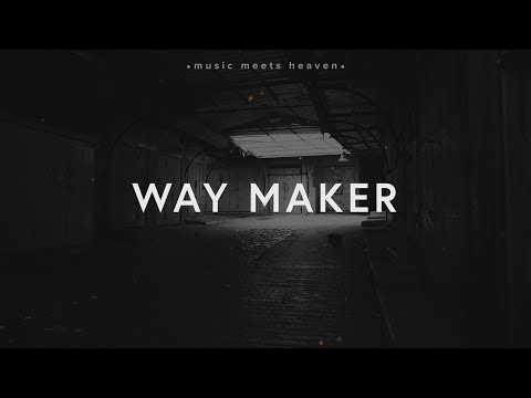 Leeland - Way Maker (Lyrics)