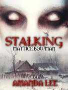 Stalking Mattice Bowman
