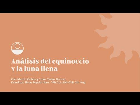 Análisis del Equinoccio y de la Luna Llena  con Martín Ochoa