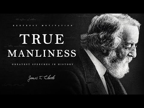 True Manliness – James F. Clarke (A Powerful Speech for Young Men)