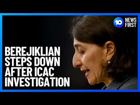 NSW Premier Gladys Berejiklian Resigns After ICAC Investigation Announced | 10 News First