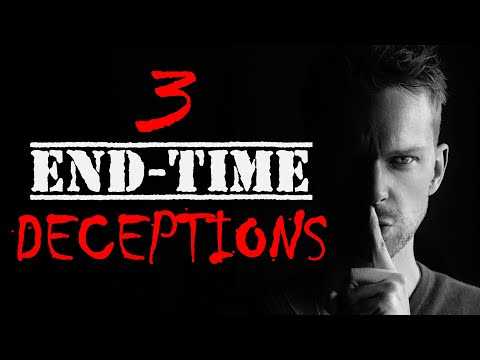 3 End-Time Deceptions You MUST Avoid !!!