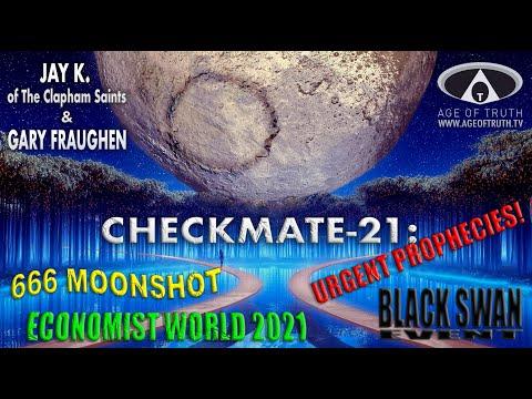"CHECKMATE-21: URGENT PROPHECIES! ""666 Moonshot -Black Swan & Economist World 2021"" [Age Of Truth TV]"