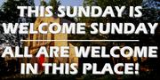 Welcome Sunday