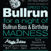 Bullrun, Bass & Birthday -Atlanta, GA