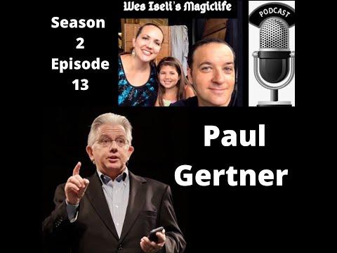 Wes Iseli's Magiclife Podcast S2E13 (Paul Gertner)