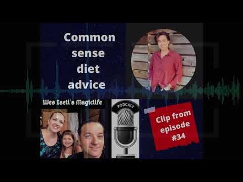 Magiclife Podcast clip #34 (Common sense diet advice)