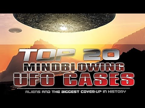 Insane UFO Encounters (Full Documentary)   Top 20 UFO Cases Of ALL TIME