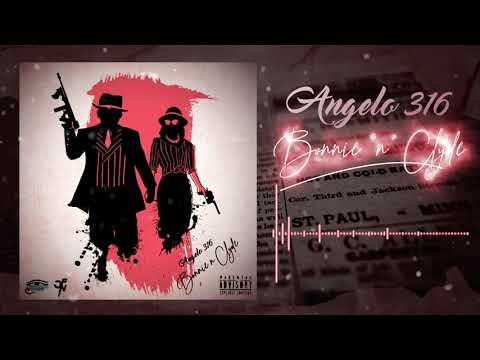 ANGELO 316 - BONNIE N' CLYDE (OFFICIAL AUDIO)