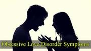 Obsessive Love Disorder Symptoms