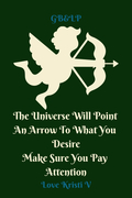 The Universe Will Point An Arrow To What You Desire