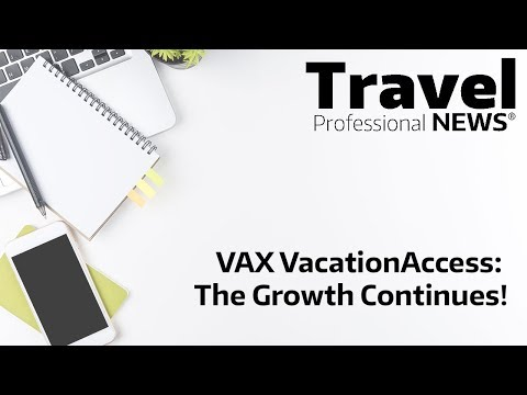 VAX VacationAccess  The Growth Continues!