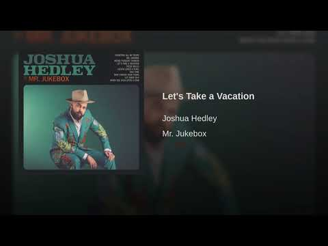 Joshua Hedley - Let's Take A Vacation