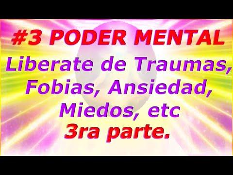 Poderes Mentales Reales - Liberarte de Traumas, Fobias, Ansiedad, Miedos, etc Pt. 3 de 4