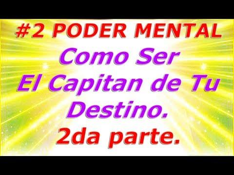 Poderes Mentales Reales - Como Ser el Capitan de Tu Destino Pt. 2 de 2