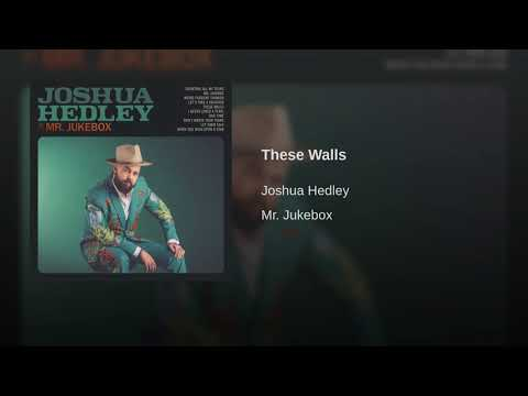 Joshua Hedley - These Walls