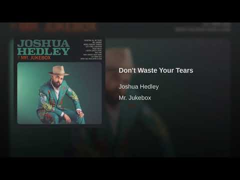 Joshua Hedley - Don't Waste Your Tears
